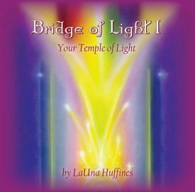 Bridge of Light I - Creating Your Bridge of Light
